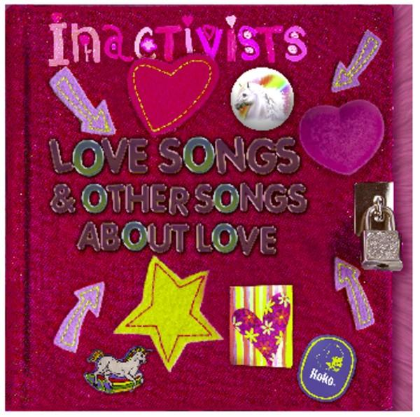 The Inactivists' latest CD: Love Songs & Other Songs About Love