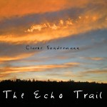 "Clarke Sondermann's Record ""The Echo Trail"""