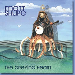 Matt Shupe - The Greying Heart