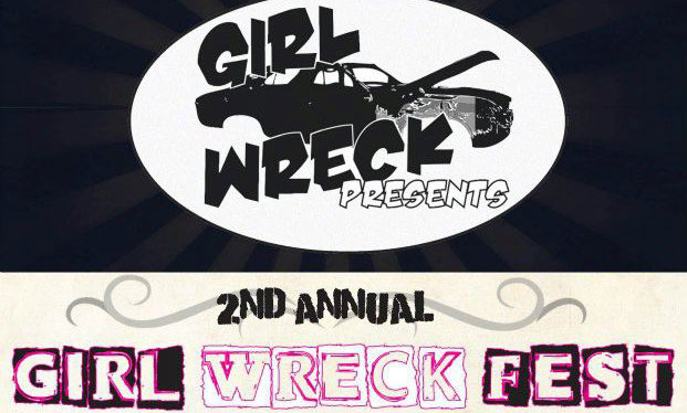 Girl Wreck hosts the 2nd Annual Girl Wreck Fest at the Oriental tomorrow, April 6, 2013